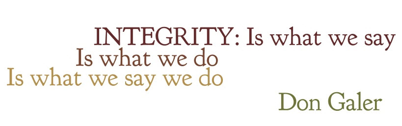 Honesty, Integrity: Quite simply the definition of our company